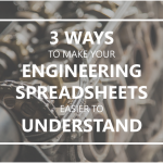 3 Ways to Make Your Engineering Spreadsheets Easier to Understand
