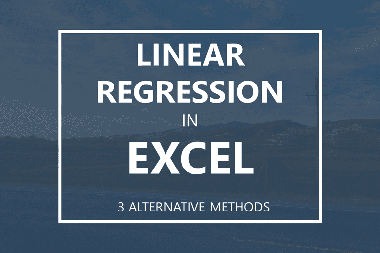 Linear Regression in Excel: 3 Alternative Methods