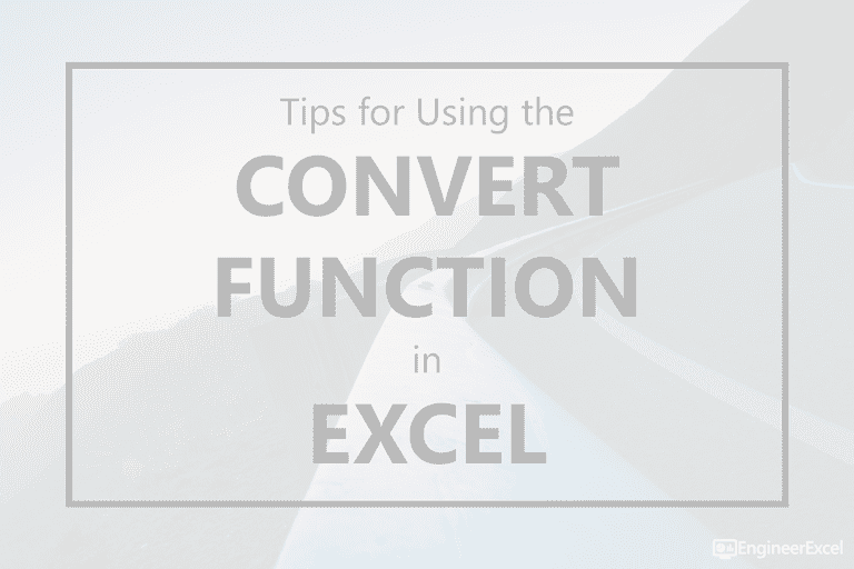 Tips For Using The Convert Function In Excel Engineerexcel