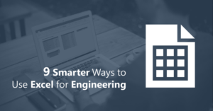 9 Smarter Ways to Use Excel for Engineering