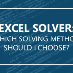 Excel Solver: Which Solving Method Should I Choose?