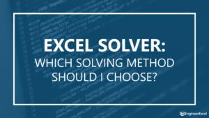 Excel Solver: Which Solving Method Should I Choose?