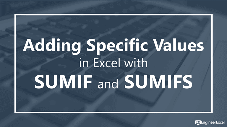 Adding Specific Values In Excel With Sumif And Sumifs Engineerexcel