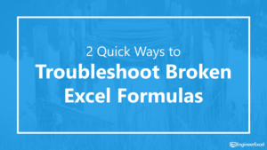 Two Quick Ways to Troubleshoot Broken Excel Formulas